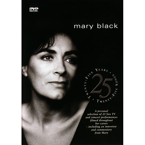 Twenty Five Years - Twenty Five Songs DVD - Mary Black