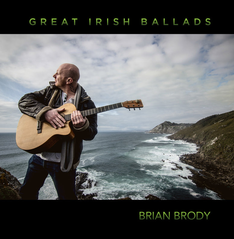 Great Irish Ballads - Brian Brody
