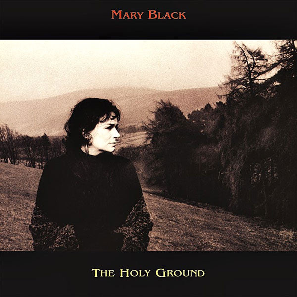 The Holy Ground - Mary Black