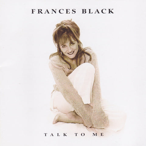 Talk To Me -  Frances Black