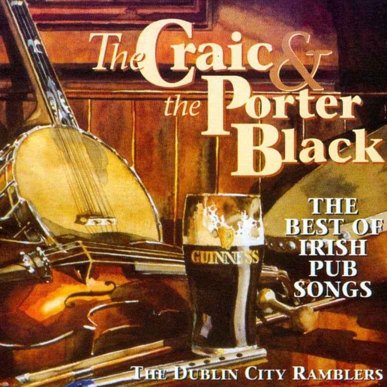 The Craic & The Porter Black - The Dublin City Ramblers