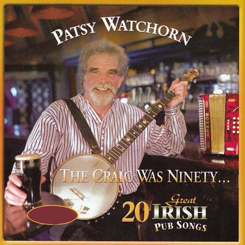The Craic Was Ninety - Patsy Watchorn