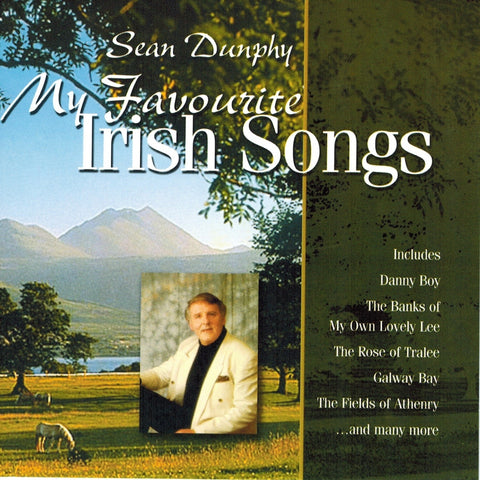 My Favourite Irish Songs - Sean Dunphy
