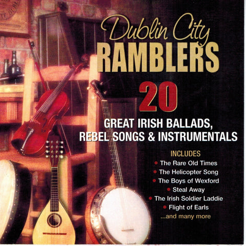 Great Irish Ballads, Rebel Songs & Instrumentals - The Dublin City Ramblers
