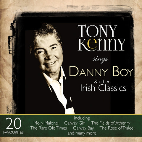Tony Kenny Sings Danny Boy (And Other Irish Classics) - Tony Kenny