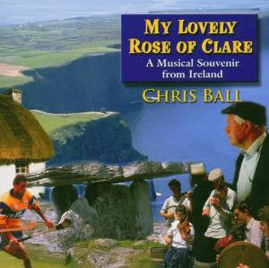 My Lovely Rose of Clare - Chris Ball