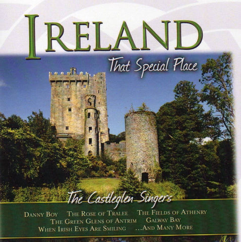Ireland - That Special Place - The Castleglen Singers