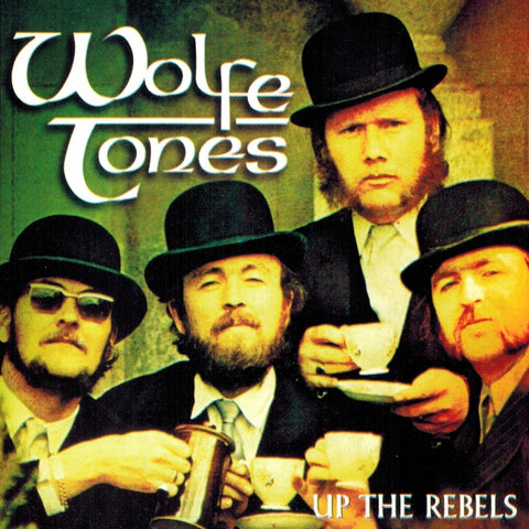 Up The Rebels - The Wolfe Tones