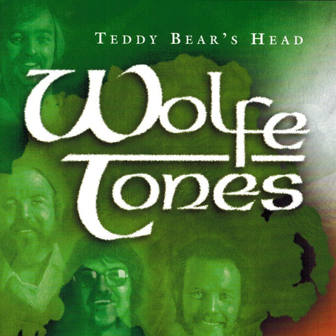 Teddy Bear's Head - The Wolfe Tones