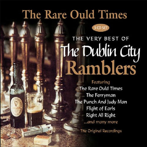 The Rare Ould Times - The Very Best of The Dublin City Ramblers