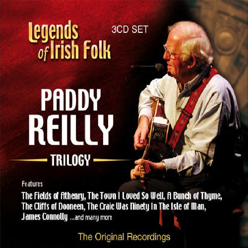 Legends of Irish Folk - Paddy Reilly Trilogy - Paddy Reilly