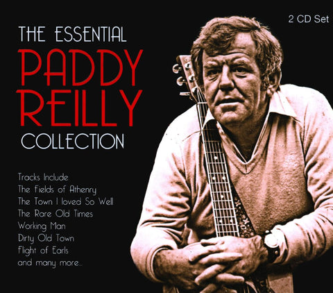 The Essential Paddy Reilly Collection - Paddy Reilly