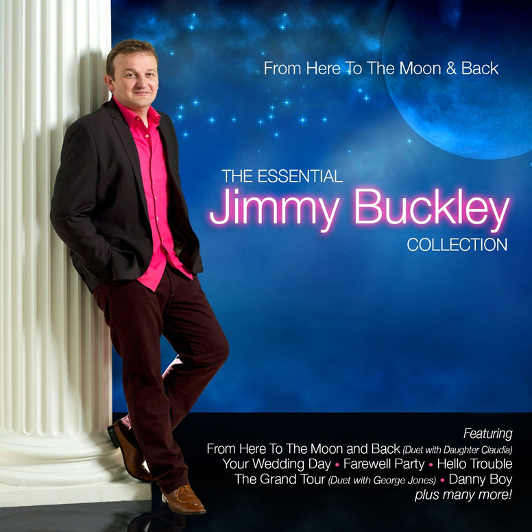 From Here To The Moon & Back - The Essential Jimmy Buckley Collection - Jimmy Buckley