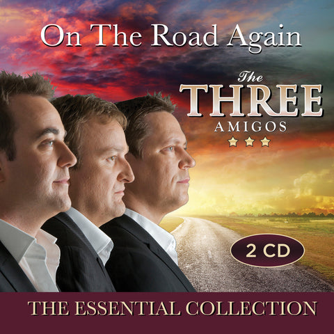 On The Road Again - The Essential Collection - The Three Amigos