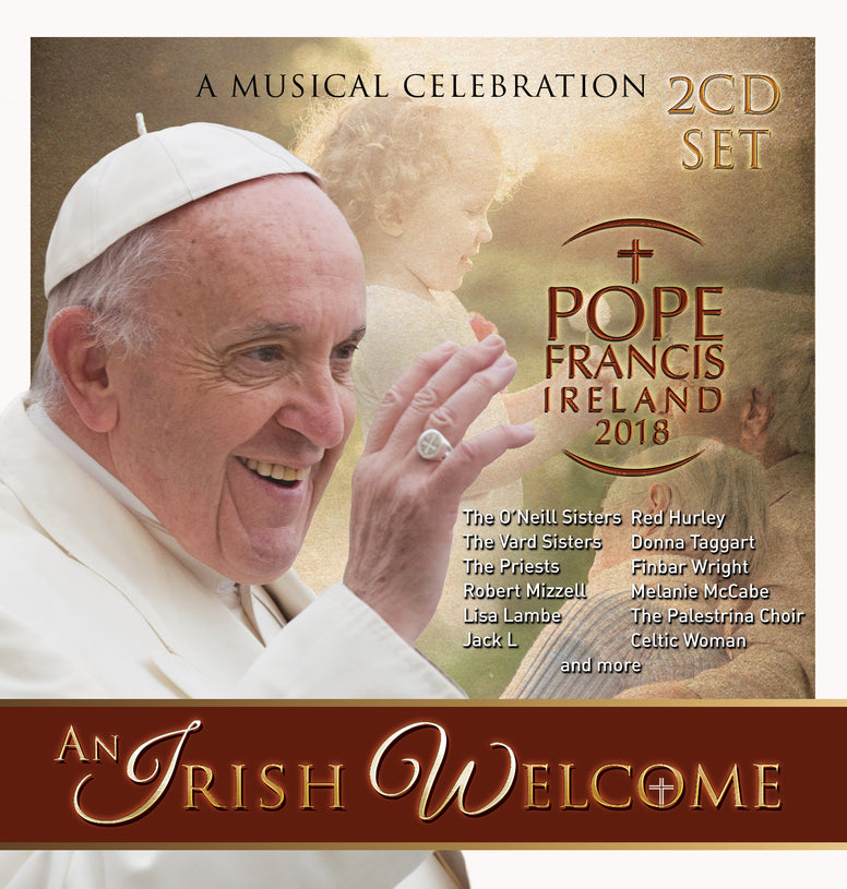 An Irish Welcome - A Musical Celebration - Pope Francis Ireland 2018