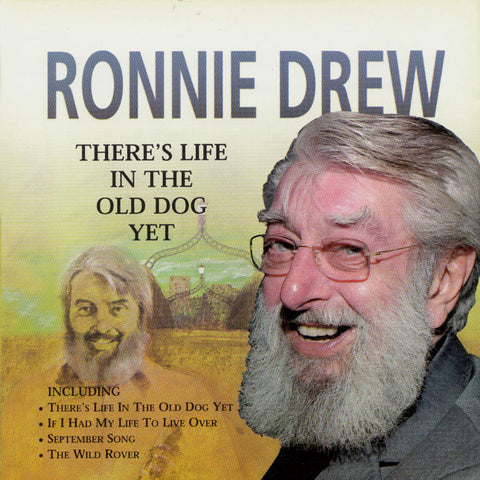 There's Life In The Old Dog Yet - Ronnie Drew