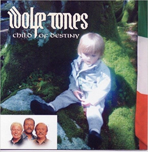 Child of Destiny - The Wolfe Tones