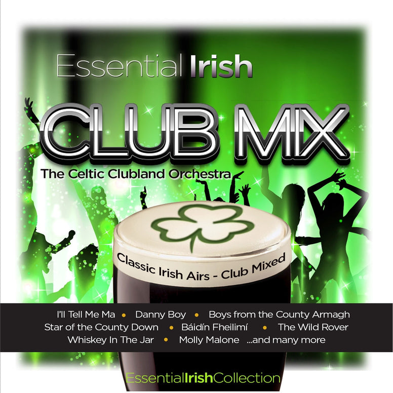 Essential Irish Club Mix - Celtic Clubland Orchestra