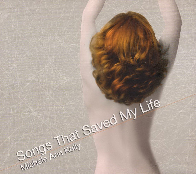Songs That Saved My Life - Michele Ann Kelly