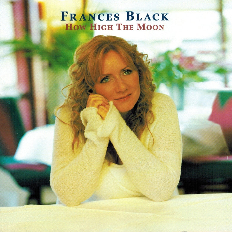 How High The Moon - Frances Black