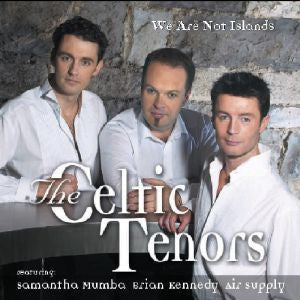 We Are Not Islands - The Celtic Tenors