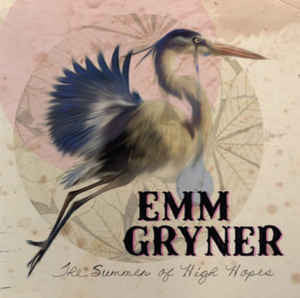 The Summer of High Hopes - Emm Gryner