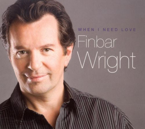 When I Need Love - Finbar Wright