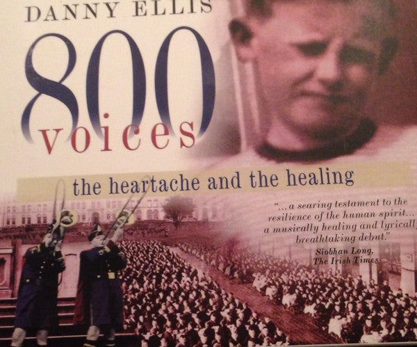 800 Voices - The Heartache And The Healing - Danny Ellis