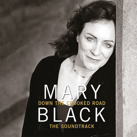 Down The Crooked Road - The Soundtrack - Mary Black