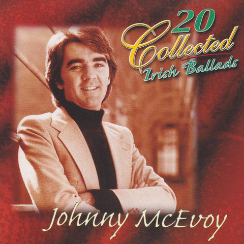 20 Collected Irish Ballads - Johnny McEvoy