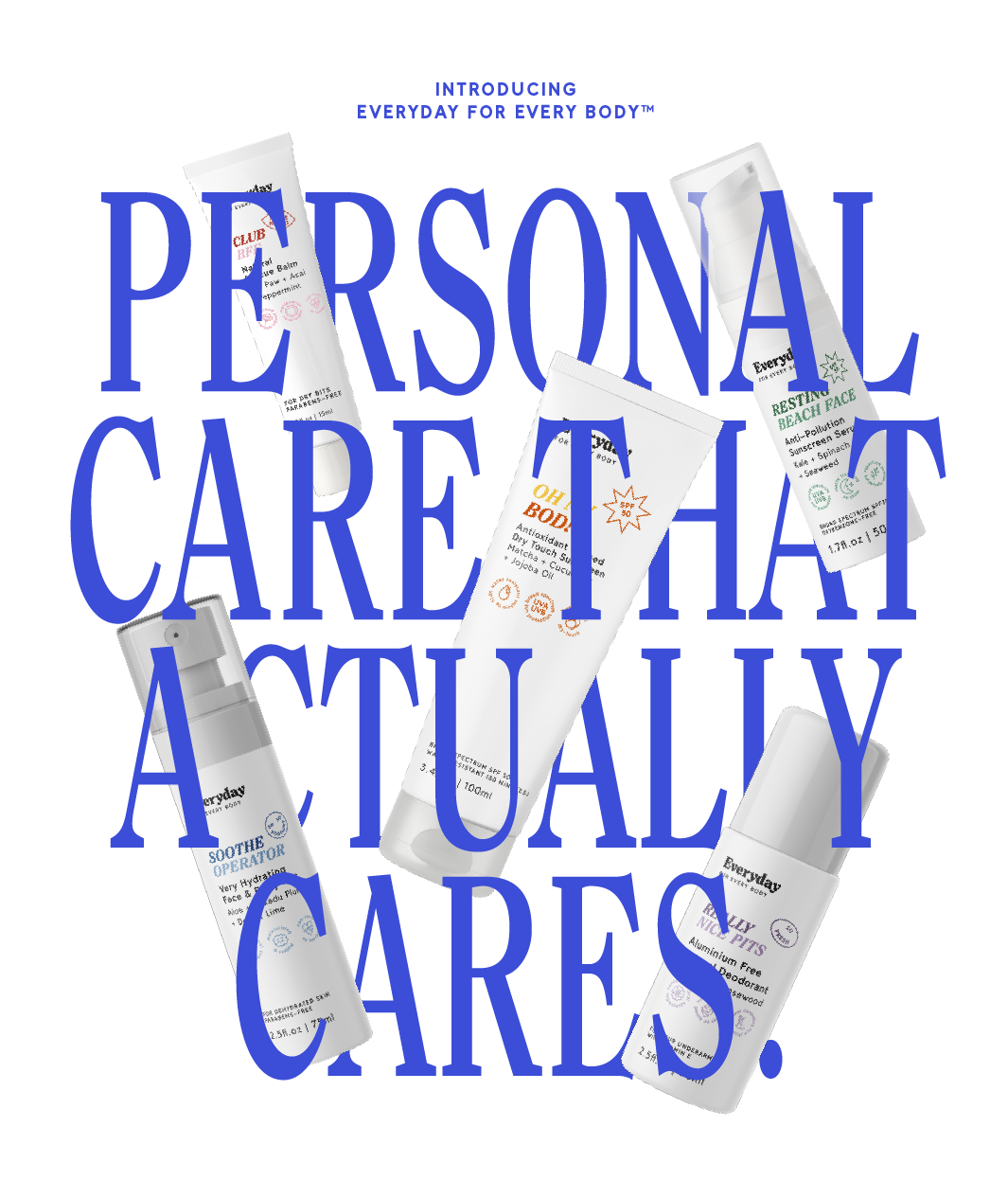 A personal care brand that actually cares.