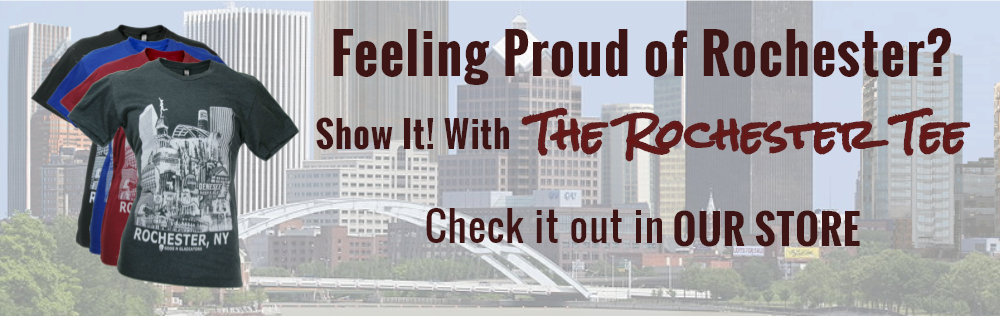 Feeling Proud of Rochester - Visit OUR STORE