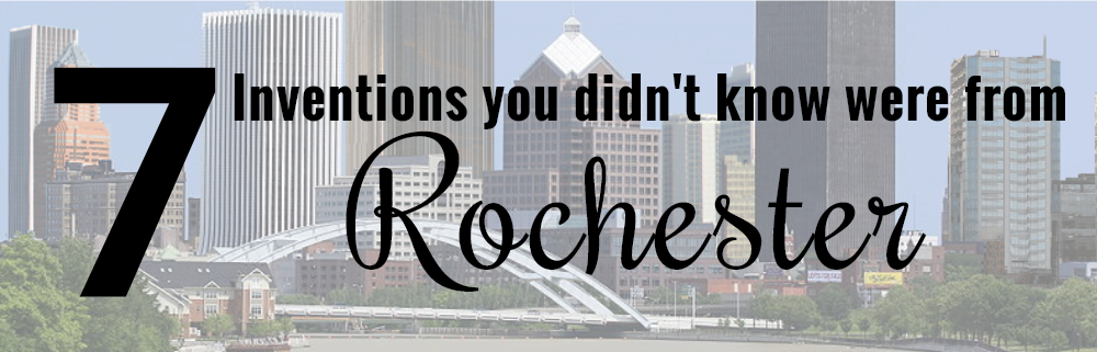 7 Inventions you didn't know were from Rochester