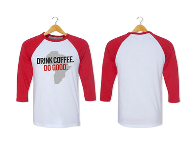 Drink Coffee. Do Good. ® 3/4 Sleeve Baseball Shirt