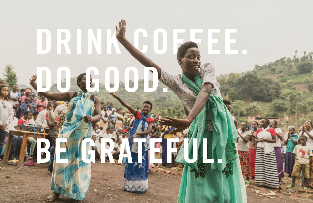 Drink Coffee. Do Good.®  Be Grateful. Poster