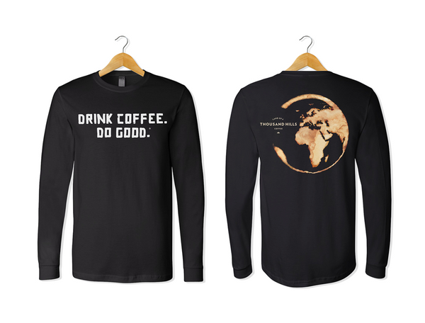 Classic Black Drink Coffee. Do Good. ® Long Sleeve Shirt