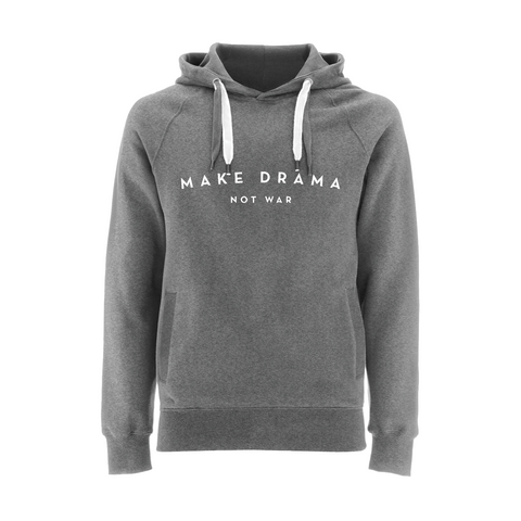 HOODIE- MAKE DRAMA NOT WAR - long sleeves - Grey
