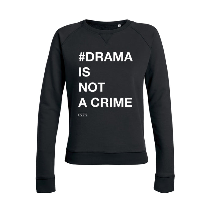 SWEATER - #DRAMA IS NOT A CRIME - long sleeves - Black