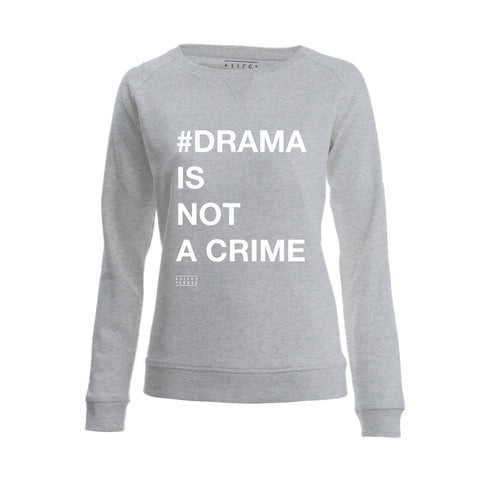 SWEATER - #DRAMA IS NOT A CRIME - long sleeves - Light Grey