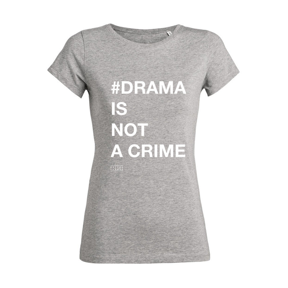 TSHIRT - #DRAMA IS NOT A CRIME - Short Sleeves - Grey