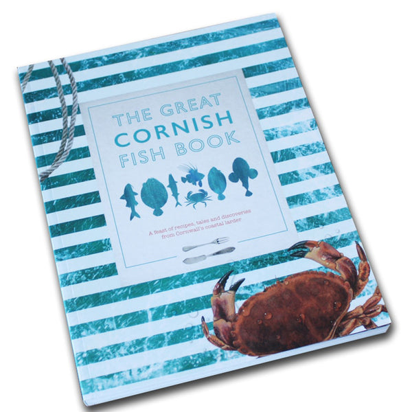 The Great Cornish Fish Book: A Feast of Recipes, Tales and Discoveries from Cornwall's Coastal Larder