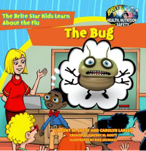 The Bug.  The Brite Star Kids Learn About the Flu