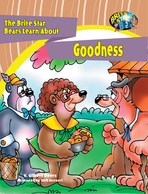 The Brite Star Bears Learn About Goodness