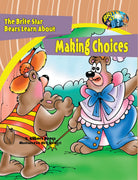 The Brite Star Bears Learn About Making Choices