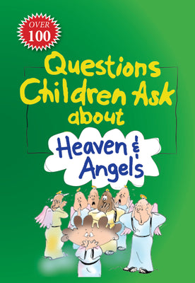 Questions Children Ask About Angels and Heaven