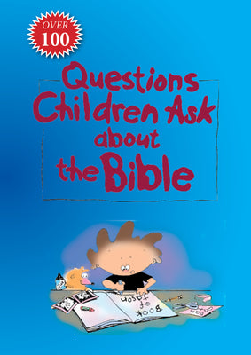 Questions Children Ask About the Bible