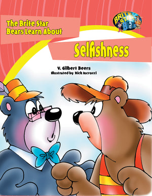 The Bears of Brite Star Learn About Selfishness