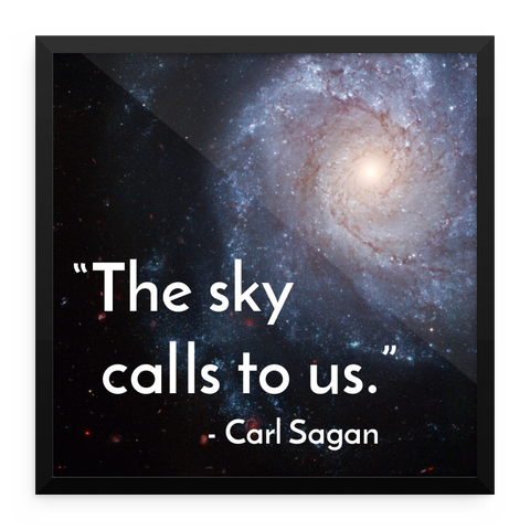 """The sky calls to us."" - Carl Sagan"