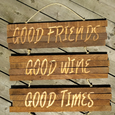 Tobacco Stick - 'Good Friends' Sign