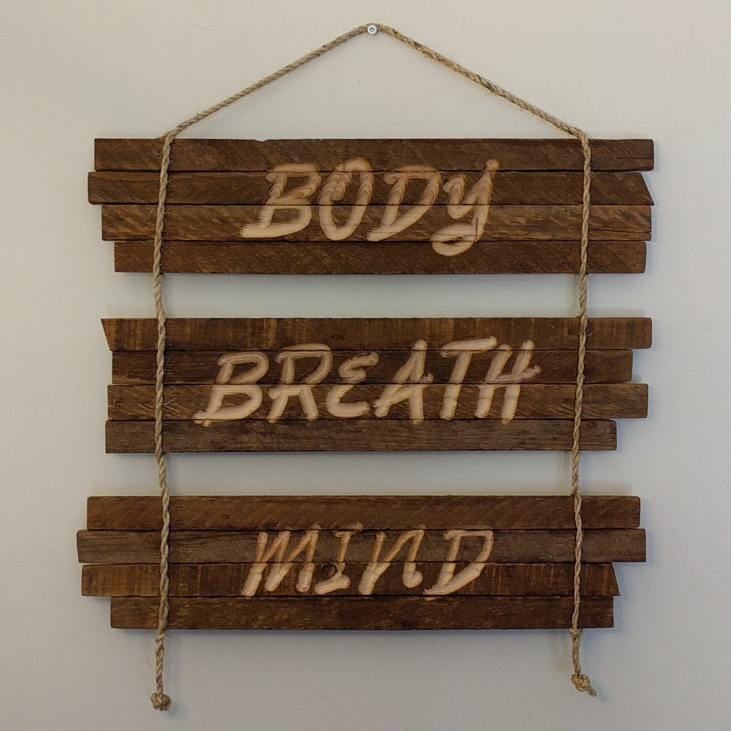 Tobacco Stick - 'Body, Breath, Mind' Sign